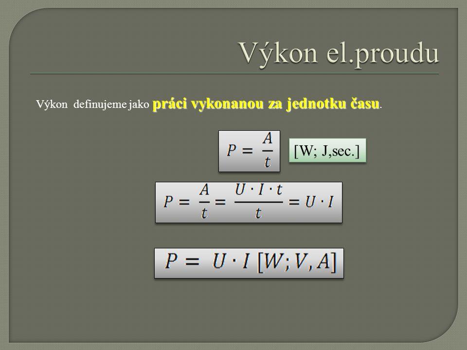 Výkon el.proudu [W; J,sec.]